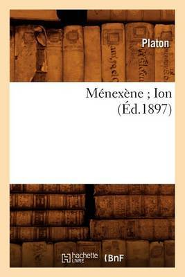 Menexene; Ion (Ed.1897)