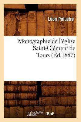 Monographie de L'Eglise Saint-Clement de Tours (Ed.1887)