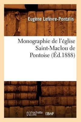 Monographie de L'Eglise Saint-Maclou de Pontoise (Ed.1888)