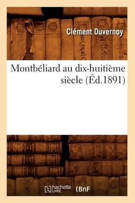 Montbeliard Au Dix-Huitieme Siecle (Ed.1891)