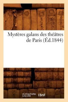 Mysteres Galans Des Theatres de Paris (Ed.1844)