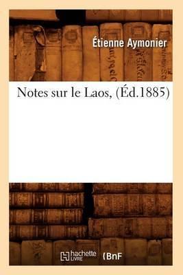 Notes Sur Le Laos, (Ed.1885)