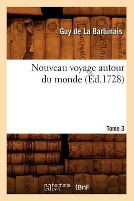 Nouveau Voyage Autour Du Monde. Tome 3 (Ed.1728)