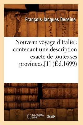 Nouveau Voyage D'Italie: Contenant Une Description Exacte de Toutes Ses Provinces, [1] (Ed.1699)