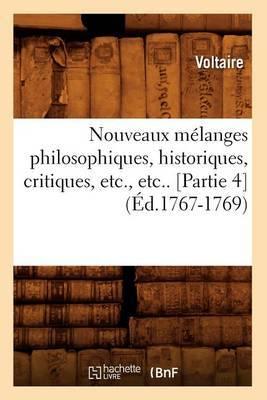 Nouveaux Melanges Philosophiques, Historiques, Critiques, Etc., Etc.. [Partie 4] (Ed.1767-1769)