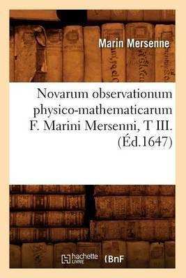Novarum Observationum Physico-Mathematicarum F. Marini Mersenni, T III.