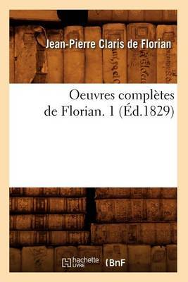 Oeuvres Completes de Florian. 1 (Ed.1829)