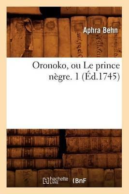 Oronoko, Ou Le Prince Negre. 1 (Ed.1745)
