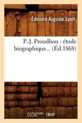P.-J. Proudhon: Etude Biographique... (Ed.1868)