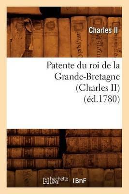 Patente Du Roi de La Grande-Bretagne (Charles II) (Ed.1780)