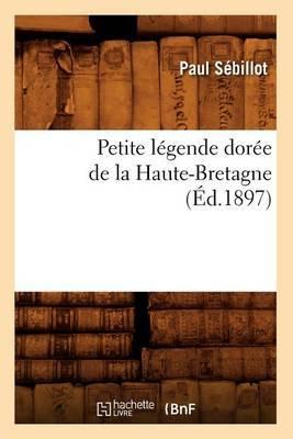 Petite Legende Doree de La Haute-Bretagne (Ed.1897)