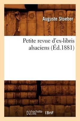 Petite Revue D'Ex-Libris Alsaciens, (Ed.1881)