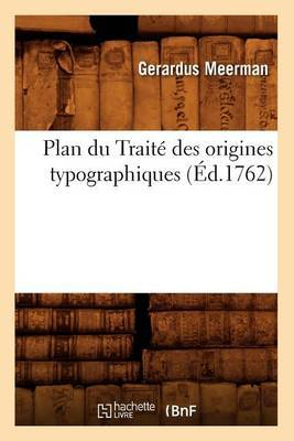 Plan Du Traite Des Origines Typographiques, (Ed.1762)