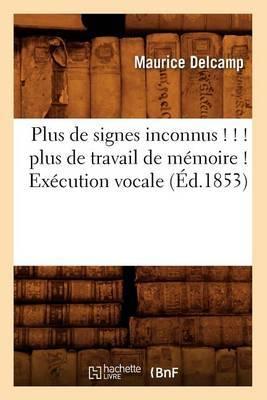 Plus de Signes Inconnus ! ! ! Plus de Travail de Memoire ! Execution Vocale (Ed.1853)