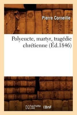 Polyeucte, Martyr, Tragedie Chretienne,