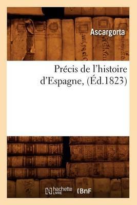 Precis de L'Histoire D'Espagne, (Ed.1823)