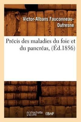 Precis Des Maladies Du Foie Et Du Pancreas, (Ed.1856)