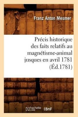 Precis Historique Des Faits Relatifs Au Magnetisme-Animal Jusques En Avril 1781, (Ed.1781)