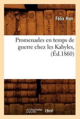 Promenades En Temps de Guerre Chez Les Kabyles, (Ed.1860)