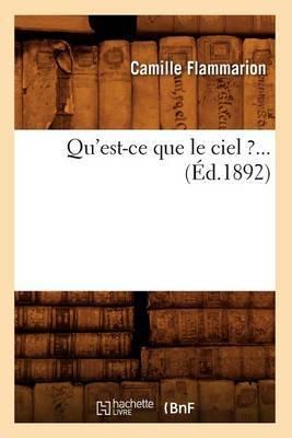 Qu'est-Ce Que Le Ciel ?... (Ed.1892)