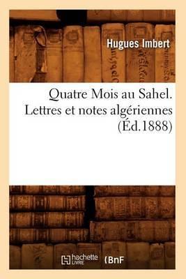 Quatre Mois Au Sahel. Lettres Et Notes Algeriennes, (Ed.1888)
