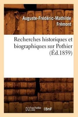 Recherches Historiques Et Biographiques Sur Pothier (Ed.1859)