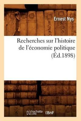 Recherches Sur L'Histoire de L'Economie Politique (Ed.1898)