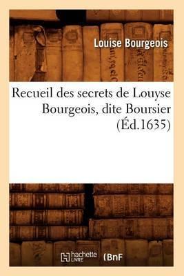 Recueil Des Secrets de Louyse Bourgeois, Dite Boursier (Ed.1635)