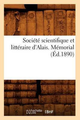Societe Scientifique Et Litteraire D'Alais. Memorial (Ed.1890)
