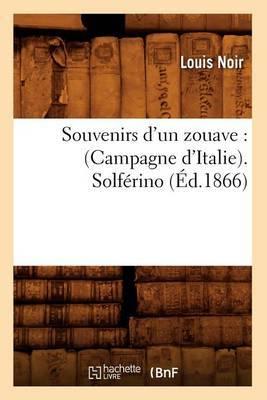 Souvenirs D'Un Zouave: (Campagne D'Italie). Solferino (Ed.1866)