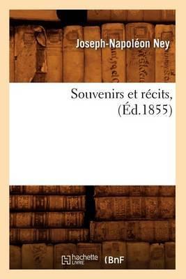 Souvenirs Et Recits, (Ed.1855)