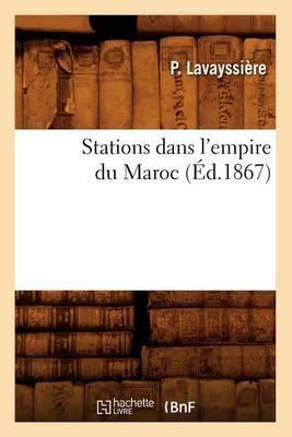 Stations Dans L'Empire Du Maroc, (Ed.1867)