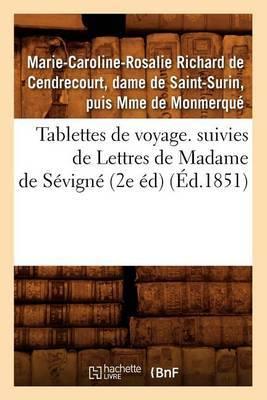Tablettes de Voyage. Suivies de Lettres de Madame de Sevigne (2e Ed) (Ed.1851)