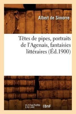 Tetes de Pipes, Portraits de L'Agenais, Fantaisies Litteraires (Ed.1900)