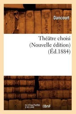Theatre Choisi (Nouvelle Edition) (Ed.1884)