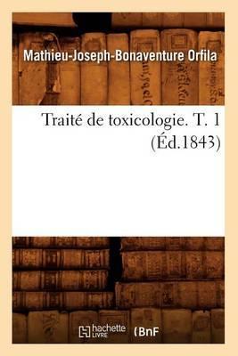 Traite de Toxicologie. T. 1 (Ed.1843)