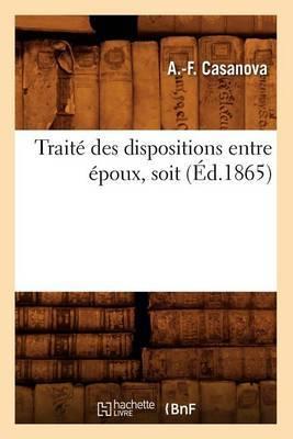 Traite Des Dispositions Entre Epoux, Soit (Ed.1865)
