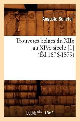 Trouveres Belges Du Xiie Au Xive Siecle [1] (Ed.1876-1879)