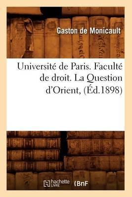 Universite de Paris. Faculte de Droit. La Question D'Orient, (Ed.1898)