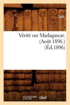 Verite Sur Madagascar. (Aot 1896.) (Ed.1896)