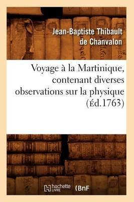 Voyage a la Martinique, Contenant Diverses Observations Sur La Physique (Ed.1763)