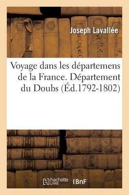 Voyage Dans Les Departemens de La France. Doubs (Ed.1792-1802)