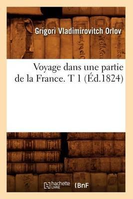 Voyage Dans Une Partie de La France. T 1 (Ed.1824)