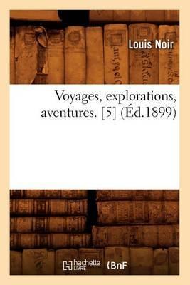 Voyages, Explorations, Aventures. [5] (Ed.1899)