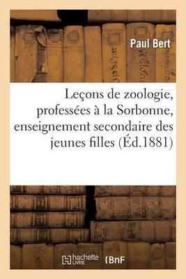 Lecons de Zoologie, Professees a la Sorbonne, Enseignement Secondaire Des Jeunes Filles