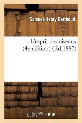 L'Esprit Des Oiseaux (4e Edition)
