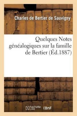 Quelques Notes Genealogiques Sur La Famille de Bertier