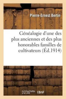 Genealogie D'Une Des Plus Anciennes Et Des Plus Honorables Familles de Cultivateurs: Du Departement de L'Eure