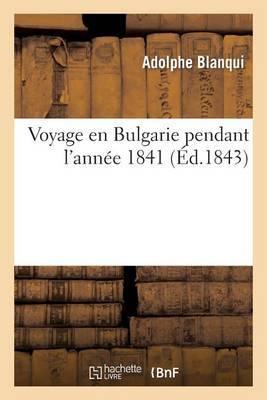 Voyage En Bulgarie Pendant L'Annee 1841