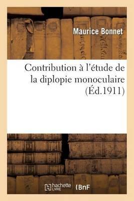 Contribution A L'Etude de La Diplopie Monoculaire Et En Particulier de La Diplopie Monoculaire: Hysterique